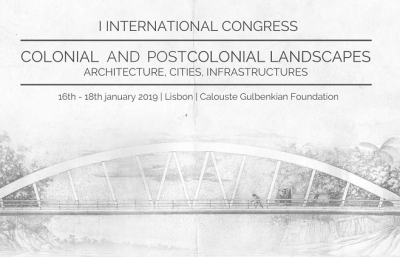I International Congress - Colonial and Postcolonial Landscapes: Architecture, Cities and Infrastructures